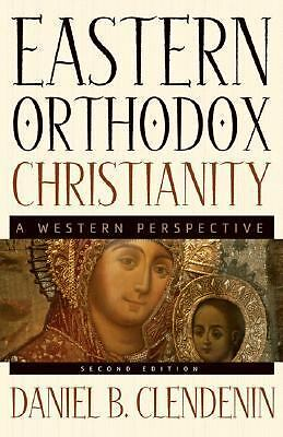 Eastern Orthodox Christianity: A Western Perspective by Clendenin, Daniel B.