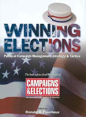 Winning Elections: Political Campaign Management, Strategy, and Tactics by