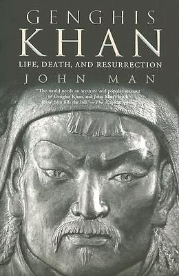 Genghis Khan: Life, Death, and Resurrection by Man, John