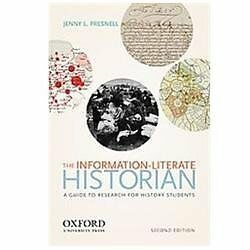 The Information-Literate Historian by Presnell, Jenny L.
