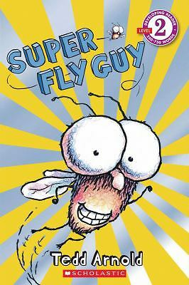 Super Fly Guy (Scholastic Reader Level 2), Tedd Arnold, Good Book