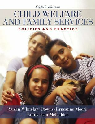 Child Welfare and Family Services: Policies and Practice (8th Edition) by Downs