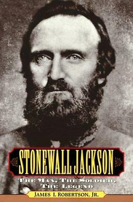 Stonewall Jackson : The Man, the Soldier, the Legend by Robertson, James