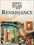 Historical Atlas of the Renaissance by Ritchie, Robert
