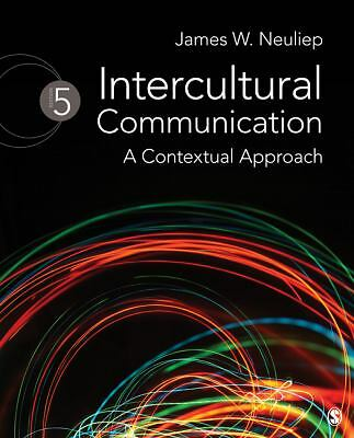 Intercultural Communication: A Contextual Approach by Neuliep, James W.