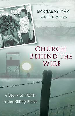 Church Behind the Wire: A Story of Faith in the Killing Fields, Murray, Kitti, M