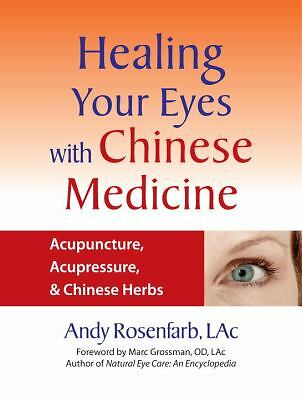 Healing Your Eyes with Chinese Medicine: Acupuncture, Acupressure, & Chinese He
