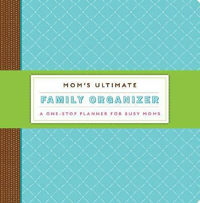 Mom's Ultimate Family Organizer: A One-Stop Planner for Busy Moms by Keroes, Am