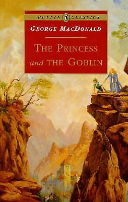 The Princess and the Goblin by George MacDonald and George Macdonald (1997,...