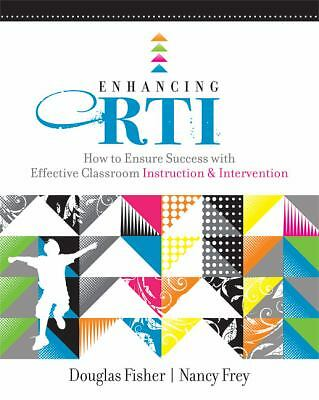 Enhancing RTI: How to Ensure Success with Effective Classroom Instruction and I
