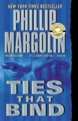 Ties That Bind by Phillip Margolin (2004, Paperback)