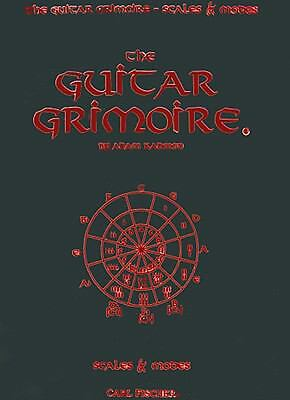 The Guitar Grimoire: A Compendium of Formulas for Guitar Scales and Modes by Ad