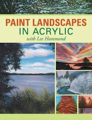 Paint Landscapes in Acrylic with Lee Hammond by Hammond, Lee