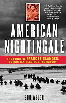 American Nightingale: The Story of Frances Slanger, Forgotten Heroine of Normand