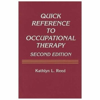 Quick Reference to Occupational Therapy, Kathlyn L. Reed, Good Book