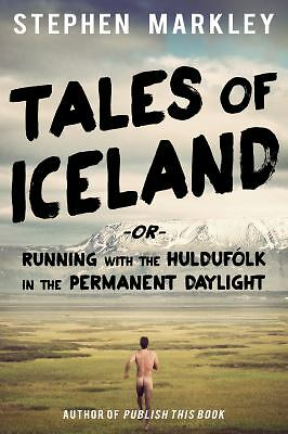 """Tales of Iceland: """"Running with the Huldufólk in the Permanent Daylight"""" (Volum"""