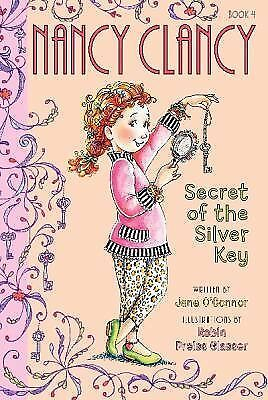 Fancy Nancy: Nancy Clancy, Secret of the Silver Key by O'Connor, Jane