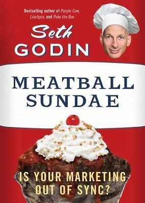 Meatball Sundae: Is Your Marketing out of Sync? by Godin, Seth