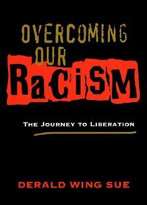 Overcoming Our Racism: The Journey to Liberation, Sue, Derald Wing, Acceptable B