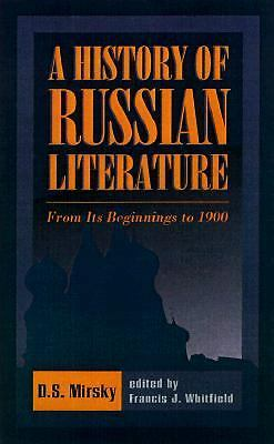A History of Russian Literature: From Its Beginnings to 1900 by Mirsky, D.S.