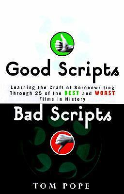 Good Scripts, Bad Scripts: Learning the Craft of Screenwriting Through 25 of th