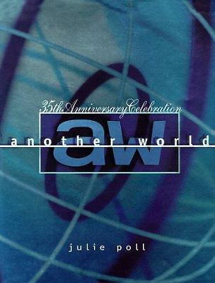 Another World 35th Anniversary: The 35th Anniversary Celebration by Poll, Julie
