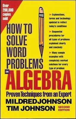How to Solve Word Problems in Algebra, (Proven Techniques from an Expert) by Mi