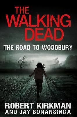 The Walking Dead: The Road to Woodbury (The Walking Dead Series) by Kirkman, Ro