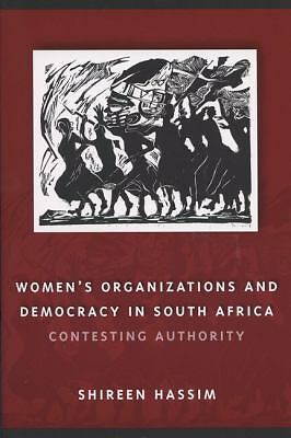 Women's Organizations and Democracy in South Africa: Contesting Authority (Wome
