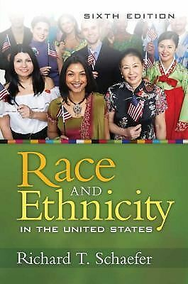 Race and Ethnicity in the United States (6th Edition) by Schaefer, Richard T.