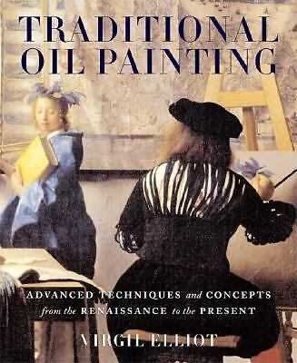 Traditional Oil Painting: Advanced Techniques and Concepts from the Renaissance