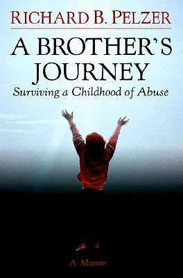 A Brother's Journey: Surviving a Childhood of Abuse, Richard B. Pelzer, Good Boo