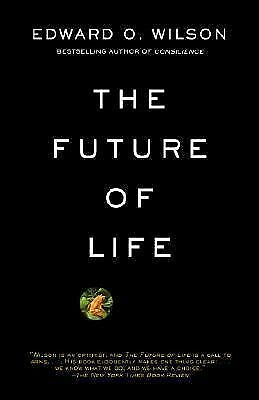 The Future of Life by Wilson, Edward O.