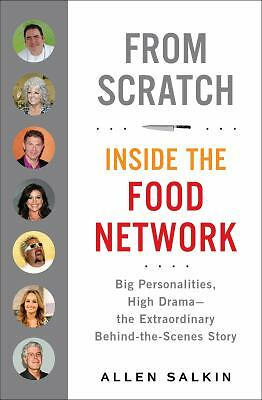 From Scratch: Inside the Food Network by Salkin, Allen