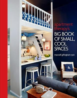 Apartment Therapy's Big Book of Small, Cool Spaces by Ryan, Maxwell