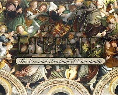 To All Eternity: The Essential Teachings of Christianity, Edward Grube, Raymond