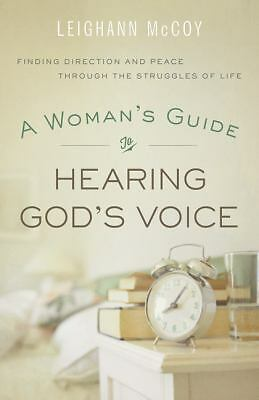 A Woman's Guide to Hearing God's Voice: Finding Direction and Peace Through the