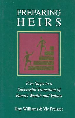 Preparing Heirs: Five Steps to a Successful Transition of Family Wealth and Val