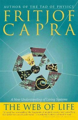 The Web of Life: A New Scientific Understanding of Living Systems, Capra, Fritjo