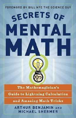Secrets of Mental Math: The Mathemagician's Guide to Lightning Calculation and