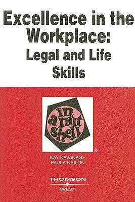 Kavanagh and Nailon's Excellence in the Workplace: Legal and Life Skills in a N