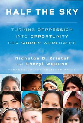 Half the Sky: Turning Oppression into Opportunity for Women Worldwide by Kristo