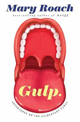 Gulp: Adventures on the Alimentary Canal by Roach, Mary