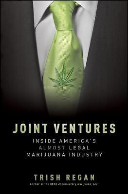 Joint Ventures: Inside America's Almost Legal Marijuana Industry by Regan, Tris