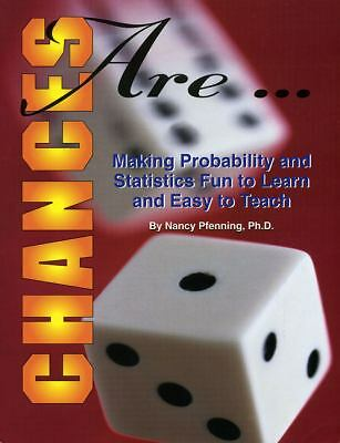 Chances Are: Making Probability and Statistics Fun to Learn and Easy to Teach, N