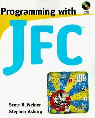 Programming with JFC by Weiner, Scott R., Asbury, Stephen