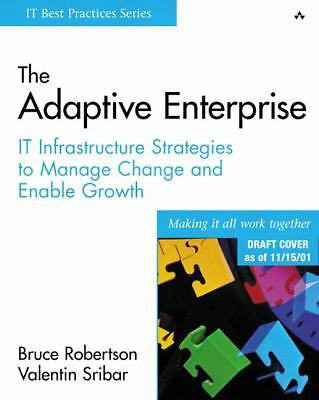 The Adaptive Enterprise: IT Infrastructure Strategies to Manage Change and Enabl