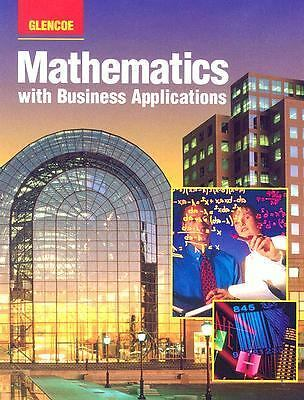 Mathematics with Business Applications: Student Edition, Ronald H. Pine, Good Bo