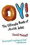 Oy!: The Ultimate Book of Jewish Jokes by Minkoff, David