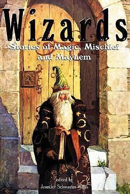 WIZARDS STORIES OF MISCHIEF MAGIC & MAYHEM J. WILLIS